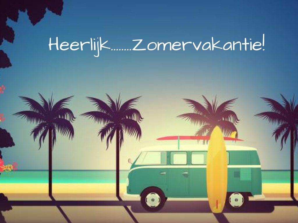 Fijne zomervakantie en tot 30 augustus